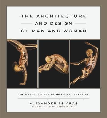 The Architecture and Design of Man and Woman: The Marvel of the Human Body, Revealed 9780385509299
