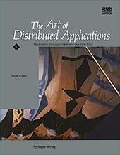 The Art of Distributed Applications: Programming Techniques for Remote Procedure Call