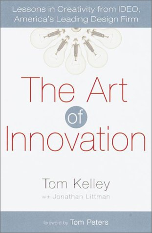 The Art of Innovation: Lessons in Creativity from Ideo, America's Leading Design Firm 9780385499842