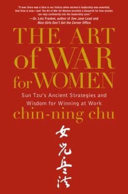 The Art of War for Women: Sun Tzu's Ancient Strategies and Wisdom for Winning at Work 9780385518406