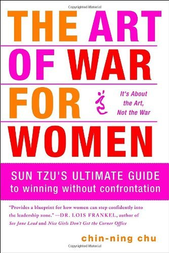 The Art of War for Women: Sun Tzu's Ultimate Guide to Winning Without Confrontation 9780385518437