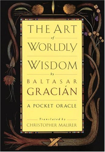 The Art of Worldly Wisdom 9780385421317