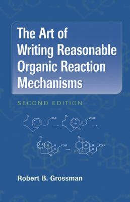 The Art of Writing Reasonable Organic Reaction Mechanisms 9780387954684