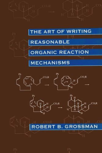 The Art of Writing Reasonable Organic Reaction Mechanisms - Grossman, R. / Grossman, Robert