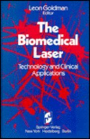 The Biomedical Laser: Technology and Clinical Applications 9780387905716
