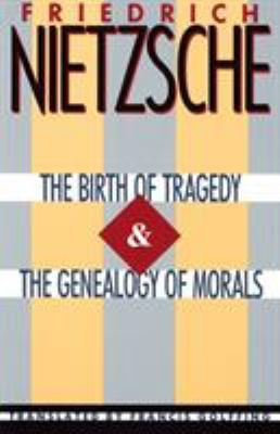 The Birth of Tragedy & the Genealogy of Morals 9780385092104