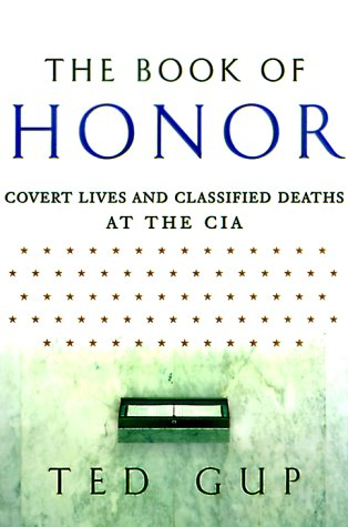 The Book of Honor: Covert Lives and Classified Deaths at the CIA 9780385492935