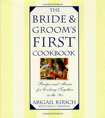 The Bride and Groom's First Cookbook 9780385476355