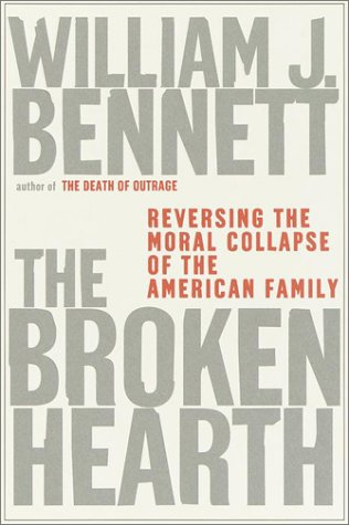 The Broken Hearth: Reversing the Moral Collapse of the American Family 9780385499156