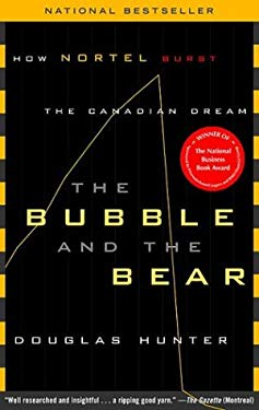 The Bubble and the Bear: How Nortel Burst the Canadian Dream 9780385659192