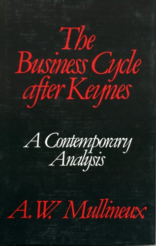 The Business Cycle After Keynes: A Contemporary Analysis 9780389204534