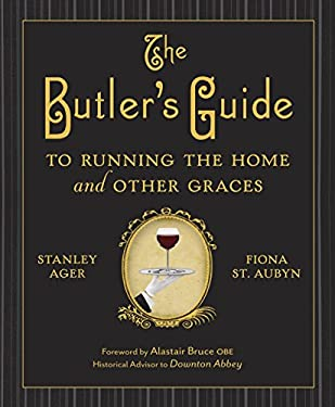 The Butler's Guide to Running the Home and Other Graces 9780385344708
