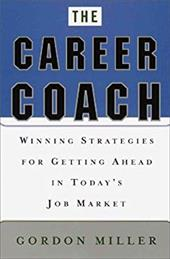 The Career Coach: Winning Strategies for Getting Ahead in Today's Job Market