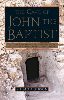 The Cave of John the Baptist: The Stunning Archaeological Discovery That Has Redefined Christian History 9780385503488