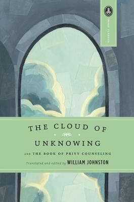 The Cloud of Unknowing: And the Book of Privy Counseling 9780385030977