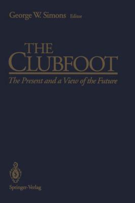 The Clubfoot: The Present and a View of the Future 9780387978765