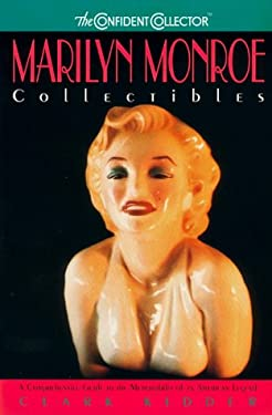 The Confident Collector: Marilyn Monroe Collectibles:: A Comprehensive Guide to the Memorabilia of an American Legend 9780380799091
