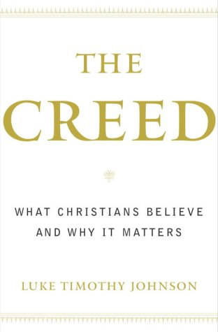 The Creed: What Christians Believe and Why It Matters 9780385502474
