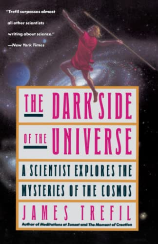 The Dark Side of the Universe: A Scientist Explores the Mysteries of the Cosmos 9780385262125