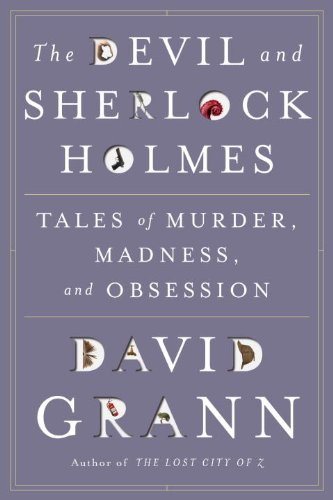 The Devil and Sherlock Holmes: Tales of Murder, Madness, and Obsession 9780385517928