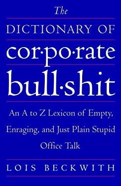 The Dictionary of Corporate Bullshit 9780385662017