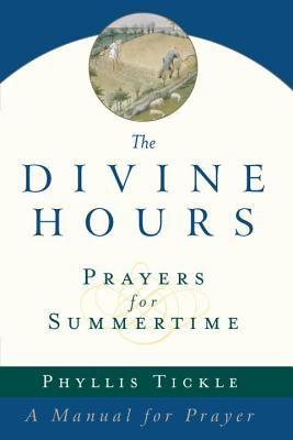 The Divine Hours: Prayers for Summertime 9780385504768