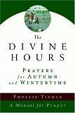 The Divine Hours: Prayers for Autumn and Wintertime 9780385505406