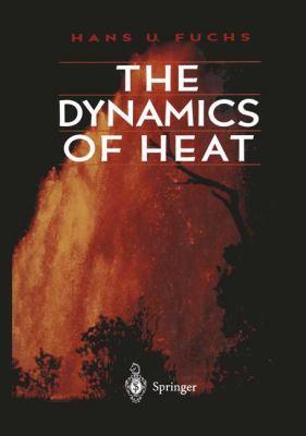 The Dynamics of Heat 9780387946030