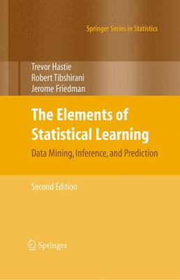 The Elements of Statistical Learning: Data Mining, Inference, and Prediction, Second Edition 9780387848570