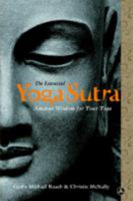 The Essential Yoga Sutra: Ancient Wisdom for Your Yoga 9780385515368