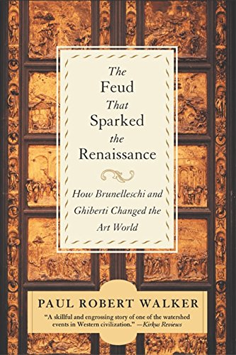 The Feud That Sparked the Renaissance: How Brunelleschi and Ghiberti Changed the Art World 9780380807925