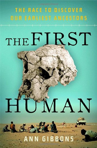 The First Human: The Race to Discover Our Earliest Ancestors 9780385512268