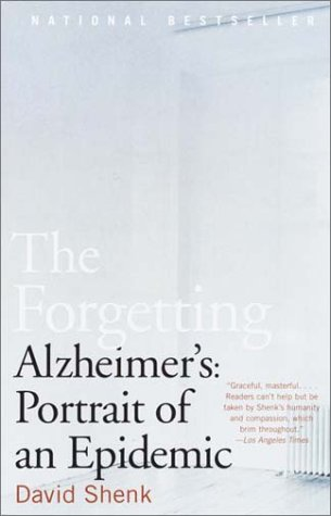 The Forgetting: Alzheimer's: Portrait of an Epidemic 9780385498388