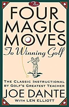 The Four Magic Moves to Winning Golf 9780385477765