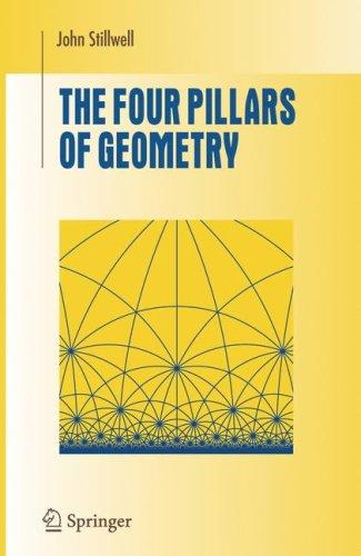 The Four Pillars of Geometry 9780387255309