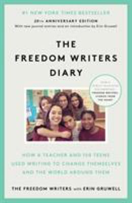 The Freedom Writers Diary: How a Teacher and 150 Teens Used Writing to Change Themselves and the World Around Them 9780385494229