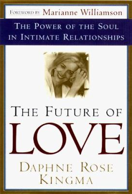The Future of Love: The Power of the Soul in Intimate Relationships 9780385490832