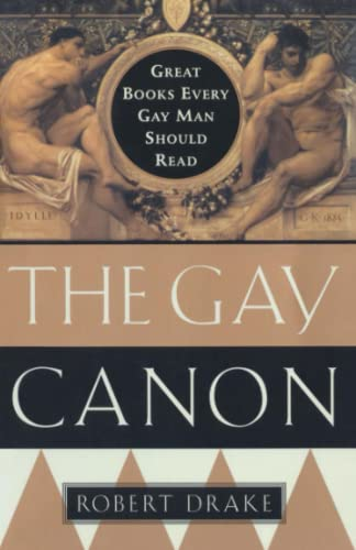 The Gay Canon: Great Books Every Gay Man Should Read 9780385492287