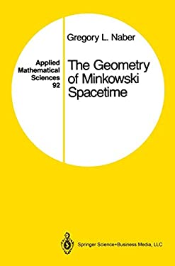 The Geometry of Minkowski Spacetime: An Introduction to the Mathematics of the Special Theory of Relativity 9780387978482