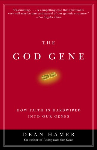 The God Gene: How Faith Is Hardwired Into Our Genes 9780385720311