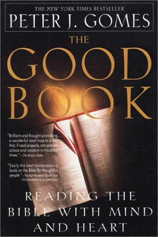 The Good Book: Reading the Bible with Mind and Heart 9780380723232