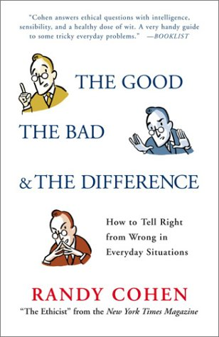 The Good, the Bad & the Difference: How to Tell the Right from Wrong in Everyday Situations 9780385502733