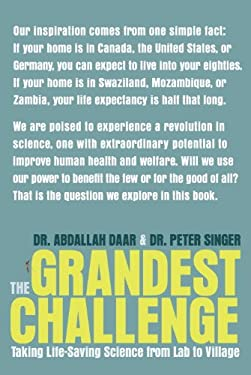 The Grandest Challenge: Taking Life-Saving Science from Lab to Village 9780385667180