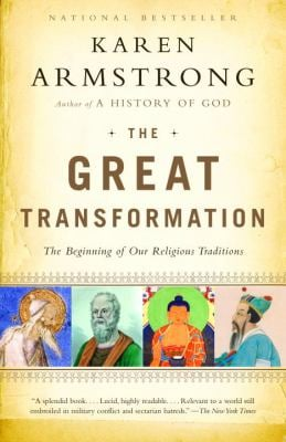 The Great Transformation: The Beginning of Our Religious Traditions 9780385721240