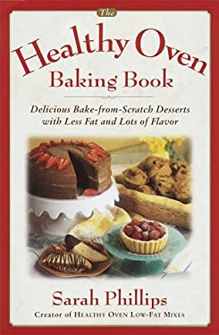 The Healthy Oven Baking Book: Delicious Reduced-Fat Deserts with Old-Fashioned Flavor 9780385492812