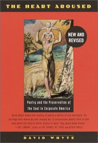 The Heart Aroused: Poetry and the Preservation of the Soul in Corporate America 9780385484183