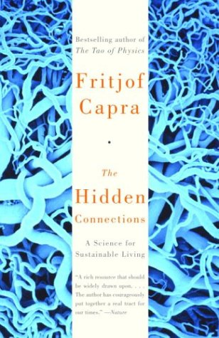 The Hidden Connections: A Science for Sustainable Living 9780385494724