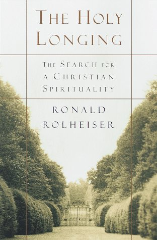 The Holy Longing: The Search for a Christian Spirituality 9780385494182