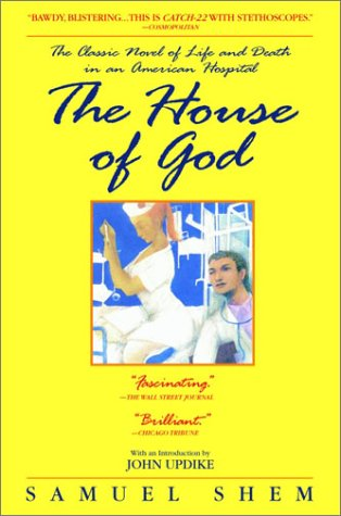 The House of God: The Classic Novel of Life and Death in an American Hospital 9780385337380