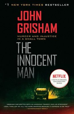 The Innocent Man: Murder and Injustice in a Small Town 9780385340915